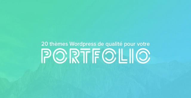 20 thèmes WordPress de qualité pour votre portfolio