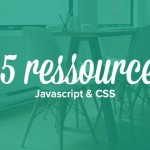 25 ressources Javascript et CSS pour vos interfaces